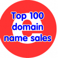 top 100 domain name sales